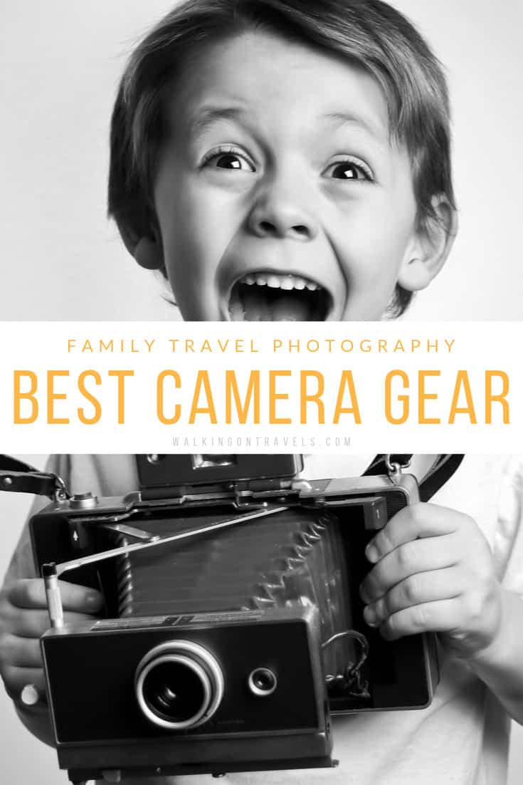 Best Camera Gear for Family Photography and Travel Photography