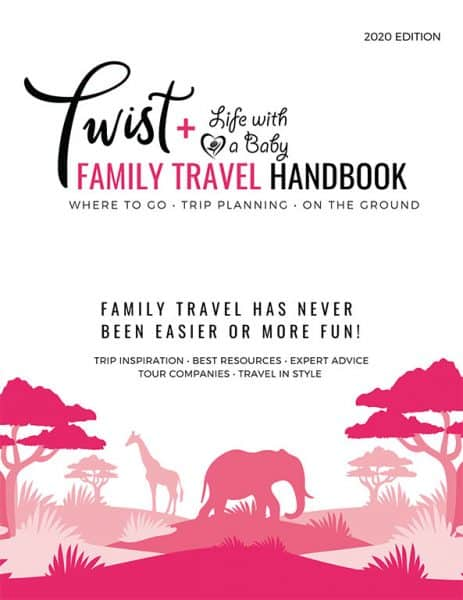 Twist Travel Magazine 2020 Family Travel Handbook